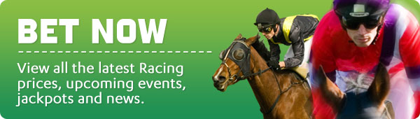BET NOW - View all the latest Racing prices, upcoming events, jackpots and news here.